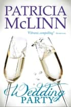 Wedding Party (The Wedding Series) ebook by Patricia McLinn