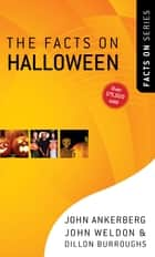 The Facts on Halloween ebook by John Ankerberg, John Weldon, Dillon Burroughs