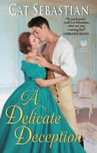A Delicate Deception ebook by Cat Sebastian