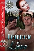 Freedom to Love ebook by Melody Snow Monroe
