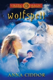 Wolfspell - Viking Magic Book 2 ebook by Anna Ciddor