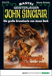 John Sinclair - Folge 0759 - Werwolf-Wahnsinn ebook by Jason Dark