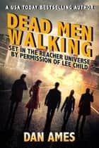 Dead Men Walking (Jack Reacher's Special Investigators) ebook by