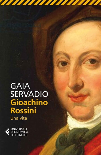 Gioachino Rossini - Una vita ebook by Gaia Servadio