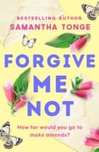 Forgive Me Not - A gripping, heartbreaking novel that will take your breath away ebook by