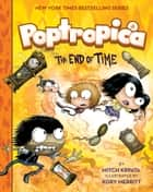 The End of Time (Poptropica Book 4) ebook by Kory Merritt, Mitch Krpata, Jeff Kinney