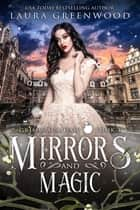 Mirrors And Magic ebook by Laura Greenwood