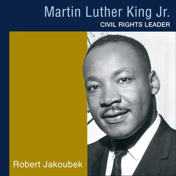 Martin Luther King, Jr. - Black Americans of Achievement audiobook by Robert Jakoubek