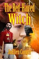 The Red-Haired Witch ebook by JoEllen Conger