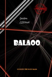Balaoo - édition intégrale ebook by Kobo.Web.Store.Products.Fields.ContributorFieldViewModel
