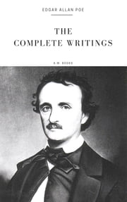 Edgar Allan Poe: The Complete Writings (Arthur Wallens Classics) ebook by Edgar Allan Poe,Edgar Allan Poe,A.w. Books