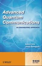 Advanced Quantum Communications ebook by Sandor Imre,Laszlo Gyongyosi