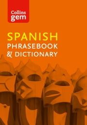 Collins Spanish Phrasebook and Dictionary Gem Edition: Essential phrases and words (Collins Gem) ebook by Collins Dictionaries
