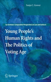 Young People's Human Rights and the Politics of Voting Age ebook by Sonja C. Grover