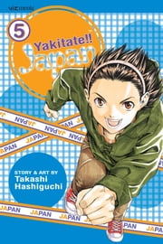 Yakitate!! Japan, Vol. 5 ebook by Takashi Hashiguchi,Takashi Hashiguchi