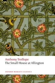 The Small House at Allington: The Chronicles of Barsetshire ebook by Anthony Trollope,Dinah Birch