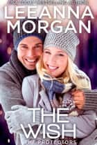 The Wish - A Sweet Small Town Romance ebook by Leeanna Morgan