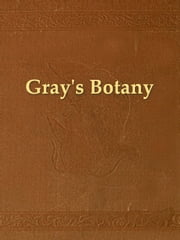 The Elements of Botany ebook by Asa Gray