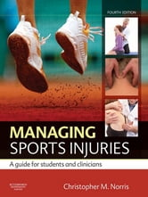 Managing Sports Injuries - a guide for students and clinicians ebook by Christopher M Norris