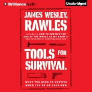 Tools for Survival - What You Need to Survive When You're on Your Own audiobook by James Wesley, Rawles