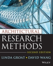 Architectural Research Methods ebook by Linda N. Groat,David Wang