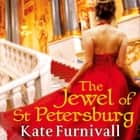 The Jewel Of St Petersburg - 'Breathtakingly good' Marie Claire audiobook by