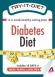 Try-It Diet: Diabetes Diet: A two-week healthy eating plan