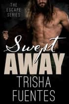 Swept Away ebook by Trisha Fuentes