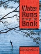 Water Runs Through This Book ebook by Jan Sonnenmair, Nancy Bo Flood