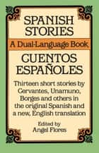Spanish Stories - A Dual-Language Book ebook by Angel Flores