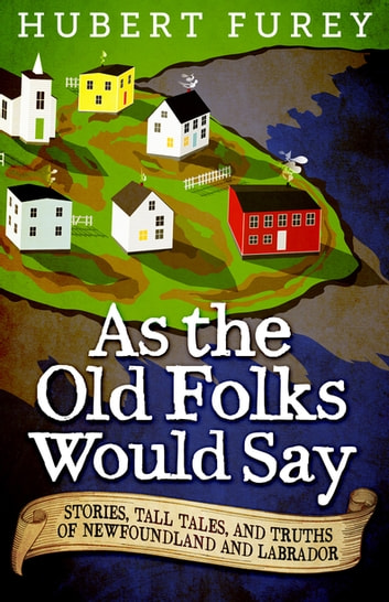 As the Old Folks Would Say ebook by Hubert Furey