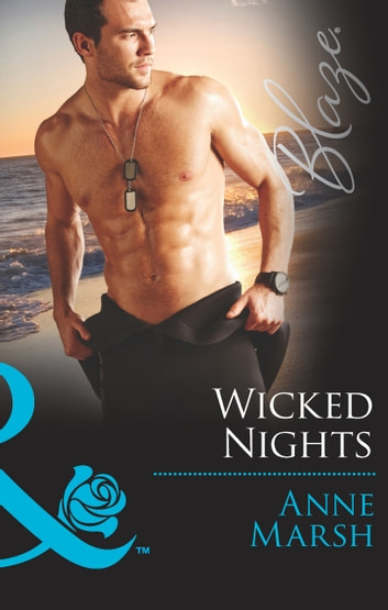 Wicked Nights (Mills & Boon Blaze) (Uniformly Hot!, Book 53) eBook by Anne Marsh