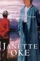 Beyond the Gathering Storm (Canadian West Book #5) ebook by