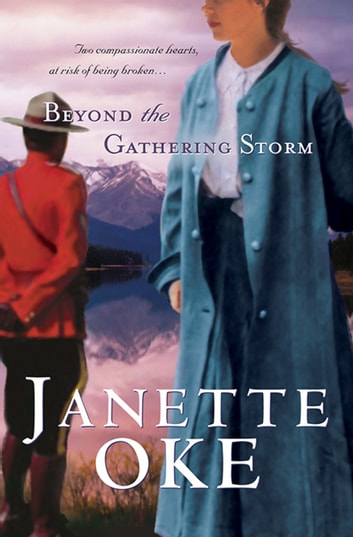 Beyond the Gathering Storm (Canadian West Book #5) ebook by Janette Oke