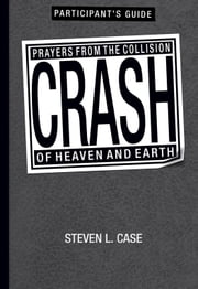Crash Participant's Guide ebook by Steven L. Case