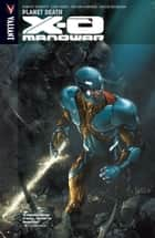 X-O Manowar Vol. 3: Planet Death ebook by Robert Venditti, Cary Nord, Trevor Hairsine