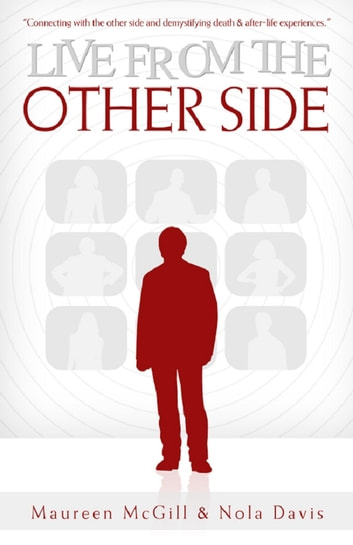 Live from the Other Side ebook by MAUREEN MCGILL,NOLA DAVIS
