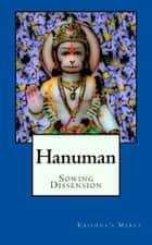 Hanuman Sowing Dissension ebook by Krishna's Mercy