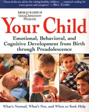 Your Child - Volume 1 ebook by AACAP,David Pruitt, M.D.