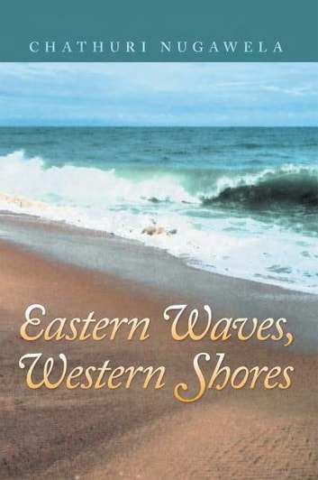 Eastern Waves, Western Shores ebook by Chathuri Nugawela