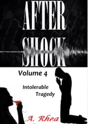 Aftershock - Intolerable Love ebook by A Rhea