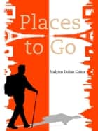 Places to Go ebook by Nalynn Dolan Caine