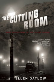 The Cutting Room - Dark Reflections of the Silver Screen ebook by Ellen Datlow