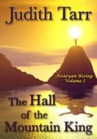 The Hall of the Mountain King ebook by Judith Tarr