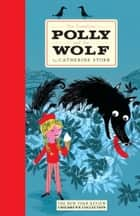 The Complete Polly and the Wolf ebook by Catherine Storr,Jill Bennett,Marjorie Ann Watts
