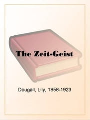 The Zeit-Geist ebook by Lily Dougall