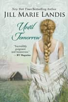 Until Tomorrow ebook by Jill Marie Landis