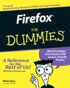 Firefox For Dummies ebook by Blake Ross