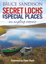 Secret Lochs and Special Places ebook by Bruce Sandison