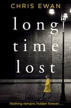 Long Time Lost ebook by Chris Ewan
